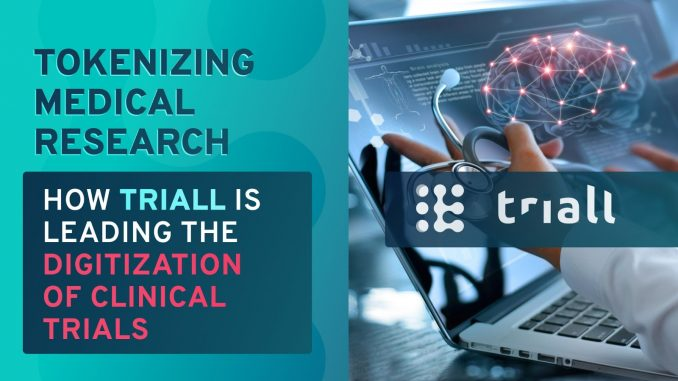 Tokenizing Medical Research —Triall Digitizes Clinical Trials