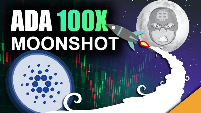 Cardano 100x Moonshot (GREATEST ADA Price Prediction)