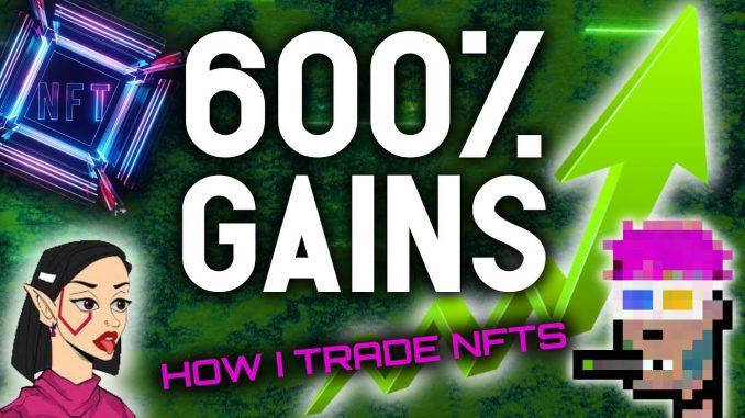 600% GAINS? HOW I TRADE NFTS FOR HUGE PROFITS