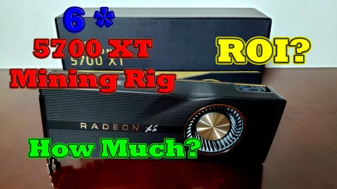 RX 5700 XT Mining Rig ROI?!? When?   Hashrate & Price as of 10/11/2020